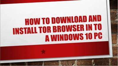 How to Download and Install Tor Browser in to a Windows 10 PC