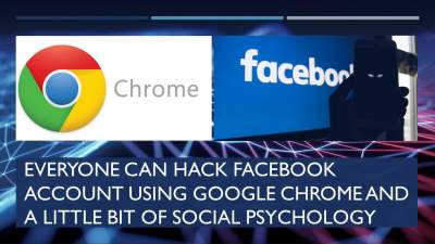 Everyone can HACK Facebook account using Google Chrome and a little bit of social psychology